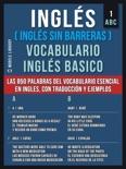 Inglés (Inglés Sin Barreras) Vocabulario Ingles Basico - 1 - ABC book summary, reviews and downlod