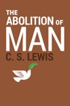 The Abolition of Man book summary, reviews and download