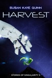 Harvest (Stories of Singularity 5) book summary, reviews and downlod