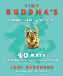 Tiny Buddha's Guide to Loving Yourself book summary, reviews and download