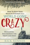How to Keep Your Head on Straight in a World Gone Crazy book summary, reviews and download