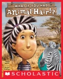 What If You Had Animal Hair? book summary, reviews and download