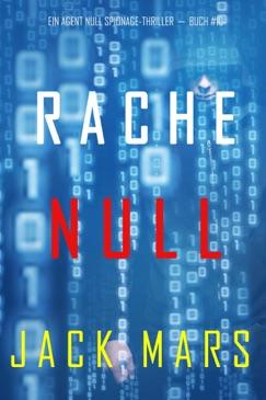 Rache Null (Ein Agent Null Spionage-Thriller — Buch #10) E-Book Download
