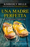 Una madre perfetta book summary, reviews and downlod