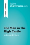 The Man in the High Castle by Philip K. Dick (Book Analysis) book summary, reviews and downlod