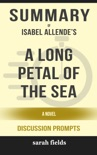 Summary of A Long Petal of the Sea: A Novel by Isabel Allende (Discussion Prompts) book summary, reviews and downlod