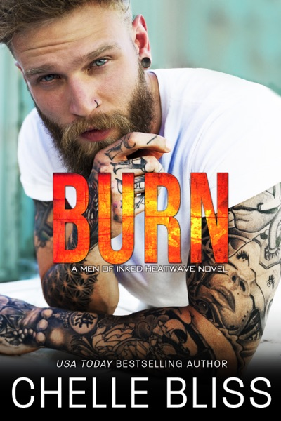 Burn by Chelle Bliss Book Summary, Reviews and E-Book Download