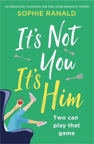 It's Not You It's Him by Sophie Ranald Book Summary, Reviews and E-Book Download