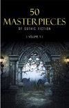 50 Masterpieces of Gothic Fiction Vol. 1: Dracula, Frankenstein, The Tell-Tale Heart, The Picture Of Dorian Gray... (Halloween Stories) book summary, reviews and downlod