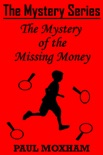 The Mystery of the Missing Money book summary, reviews and download