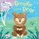 Mindfulness Moments for Kids: Breathe Like a Bear book summary, reviews and download