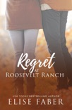 Regret at Roosevelt Ranch book summary, reviews and downlod