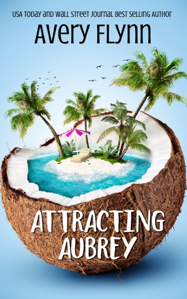 Attracting Aubry by Avery Flynn Book Summary, Reviews and E-Book Download