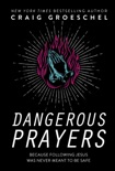 Dangerous Prayers book summary, reviews and downlod