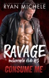 Consume Me (Ravage MC#3) book summary, reviews and downlod