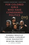For Colored Girls Who Have Considered Politics book summary, reviews and download