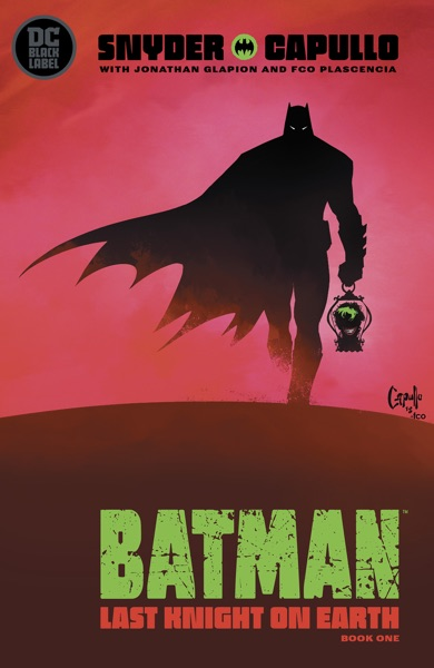 Batman: Last Knight on Earth (2019-2019) #1 by Scott Snyder & Greg Capullo Book Summary, Reviews and E-Book Download