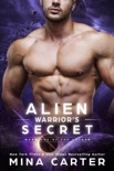 Alien Warrior's Secret book summary, reviews and downlod