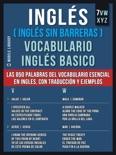 Inglés (Inglés Sin Barreras) Vocabulario Inglés Basico - 8 - VWXYZ book summary, reviews and downlod