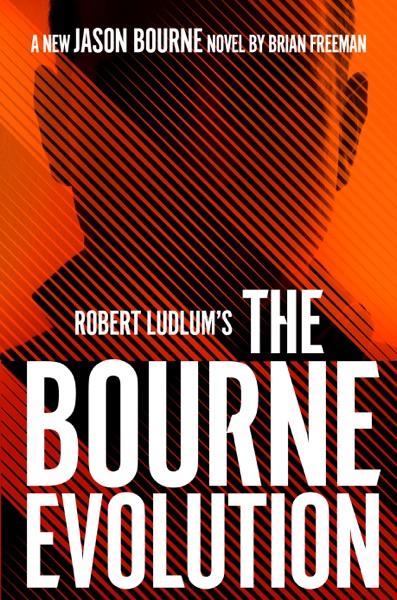 Robert Ludlum's The Bourne Evolution by Brian Freeman Book Summary, Reviews and E-Book Download