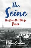 The Seine: The River that Made Paris e-book