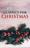 CLASSICS FOR CHRISTMAS book summary, reviews and downlod