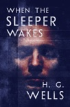 When the Sleeper Wakes book summary, reviews and downlod