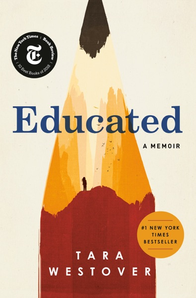 Educated by Tara Westover Book Summary, Reviews and E-Book Download
