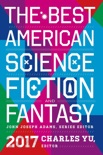 The Best American Science Fiction and Fantasy 2017 book summary, reviews and downlod