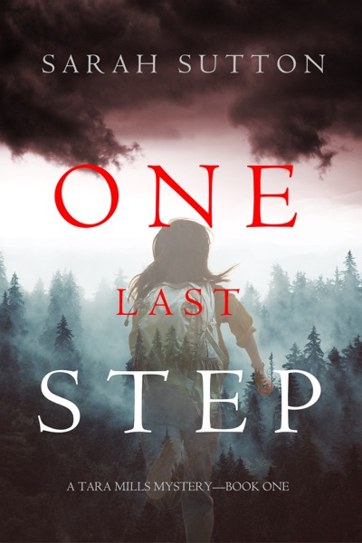 One Last Step (A Tara Mills Mystery––Book One) by Sarah Sutton Book Summary, Reviews and E-Book Download