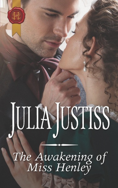 The Awakening of Miss Henley by Julia Justiss Book Summary, Reviews and E-Book Download