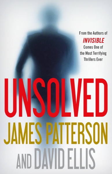 Unsolved by James Patterson & David Ellis Book Summary, Reviews and E-Book Download