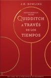 Quidditch a través de los tiempos book summary, reviews and downlod