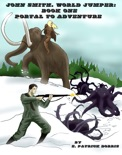 John Smith, World Jumper Book One: Portal to Adventure book summary, reviews and download