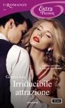 Irriducibile attrazione (I Romanzi Extra Passion) book summary, reviews and downlod