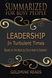 Leadership - Summarized for Busy People: In Turbulent Times: Based on the Book by Doris Kearns Goodwin book summary, reviews and downlod