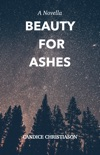 Beauty for Ashes book summary, reviews and download