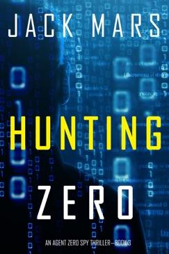 Hunting Zero (An Agent Zero Spy Thriller—Book #3) E-Book Download
