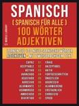 Spanisch ( Spanisch für Alle ) 100 Wörter - Adjektiven book summary, reviews and downlod