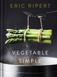 Vegetable Simple: A Cookbook book synopsis, reviews