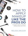 How to Apply Makeup Like the Pros Do book summary, reviews and download