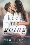 Keep Me Going book summary, reviews and downlod