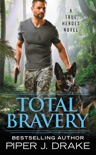 Total Bravery book summary, reviews and download