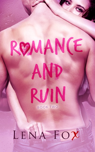 Romance and Ruin - Book Two by Lena Fox Book Summary, Reviews and E-Book Download