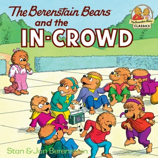 The Berenstain Bears and the In-Crowd by Penguin Random House LLC book summary, reviews and downlod