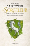 The Witcher : Le Temps du mépris book summary, reviews and downlod