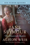 Jane Seymour, The Haunted Queen book summary, reviews and downlod