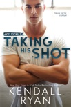 Taking His Shot book summary, reviews and downlod