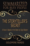 The Storyteller's Secret - Summarized for Busy People: A Novel: Based on the Book by Sejal Badani book summary, reviews and downlod