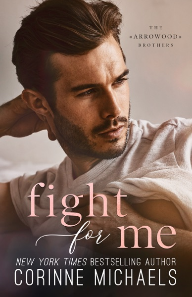 Fight for Me by Corinne Michaels Book Summary, Reviews and E-Book Download